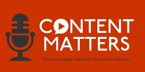 Content Matters: Discussing today's web with the people making it.
