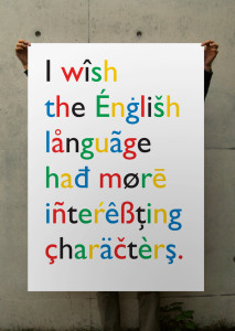 Poster text: I wish the English language had more interesting characters