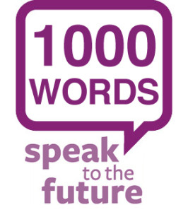 Speak to the Future: 1000 Words