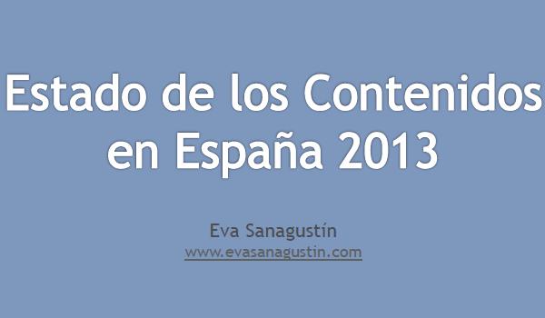Estado de los Contenidos en España 2013 | Eva Sanagustín | www.evasanagustin.com